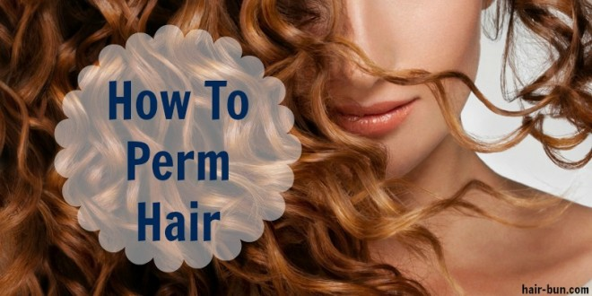 how-to-perm-hair