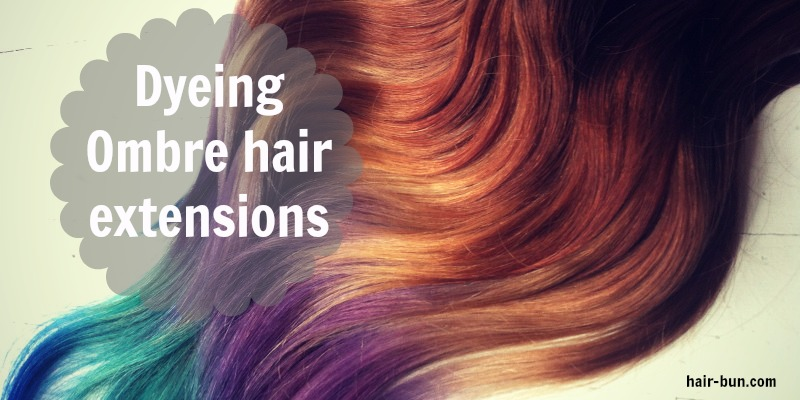 Dyeing Ombre Hair Extensions