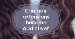 can-hair-extensions-become-addictive