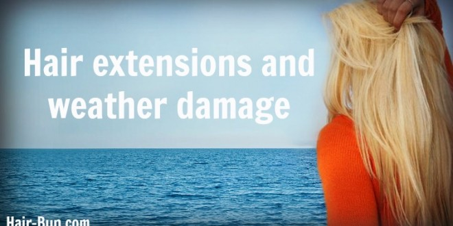 Hair extensions and weather damage