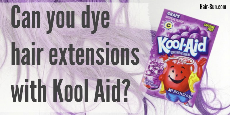 How To Dye Hair Extensions With Kool Aid